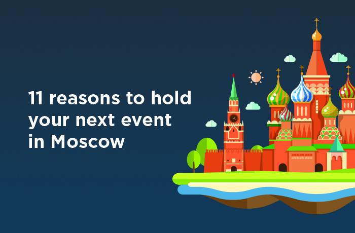 11 reasons to hold your next event in Moscow